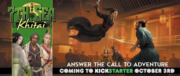 7th Sea Khitai Kickstarter promotion 3rd October