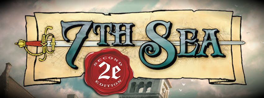 The Seventh Sea 2nd Edition Role Playing Game